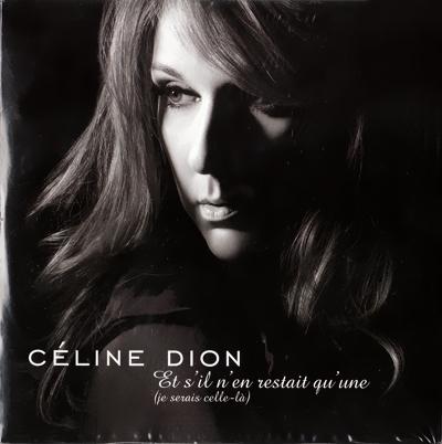 Et S'il N'en Restait Qu'une (Je Serais Celle-Lа) (CDS) - Celine Dion