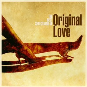 The Best Selections of Original Love - Original Love