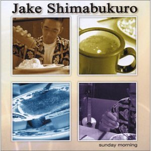Sunday Morning - Jake Shimabukuro