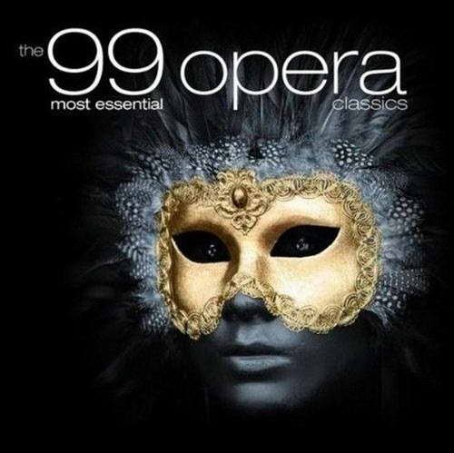The 99 Most Essential Opera Classics CD 1 No. 1 - Various Artists