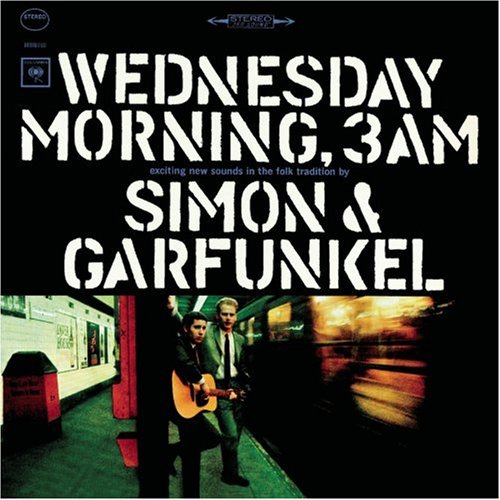 Wednesday Morning, 3 A.M - Simon & Garfunkel