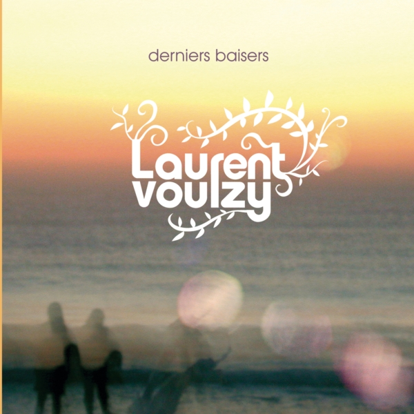 Derniers Baisers (Single) - Laurent Voulzy