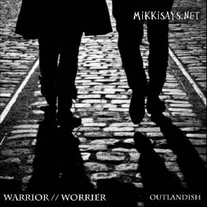 Warrior / Worrier - Outlandish