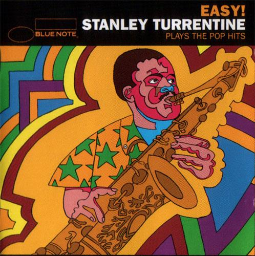 Easy! Stanley Turrentine Plays the Pop Hits - Stanley Turrentine
