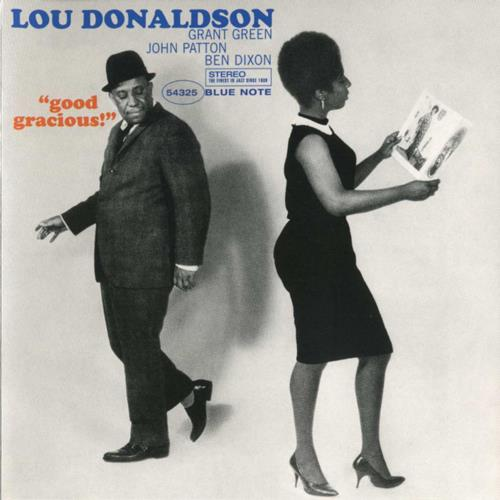 Good Gracious! - Lou Donaldson
