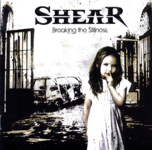 Breaking The Stillness - Shear