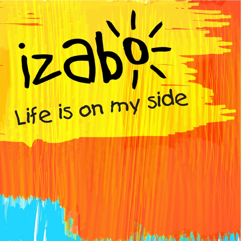 Life Is On My Side - Izabo