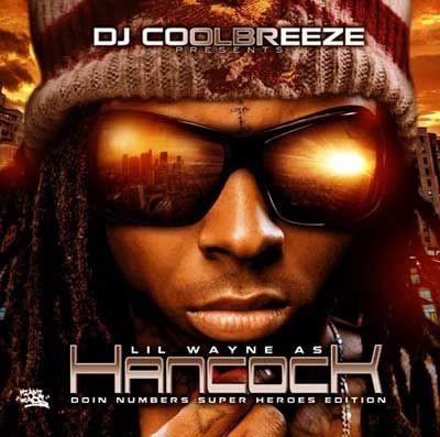 Lil Wayne As Hancock Doin Numbers (CD1) - Lil Wayne