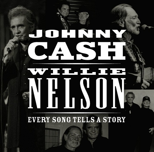 Every Song Tells A Story - Johnny Cash - Willie Nelson