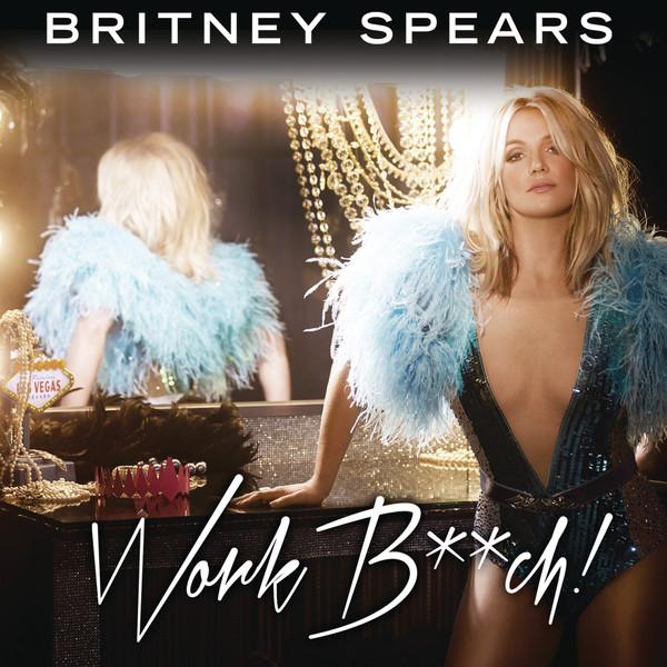 Work Bitch (Single) - Britney Spears