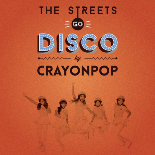 The Streets Go Disco - Crayon Pop