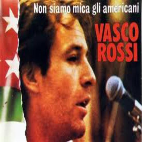 Non Siamo Mica Gli Americani - Vasco Rossi