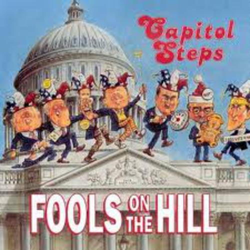 Fools On the Hill - Capitol Steps
