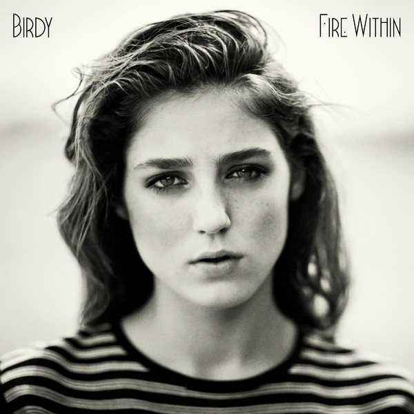 Fire Within - Birdy