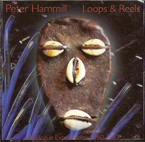 Loops & Reels - Peter Hammill