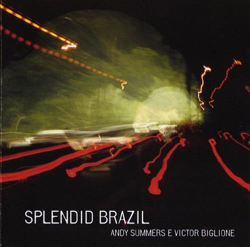 Splendid Brazil - Andy Summers