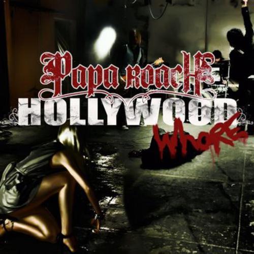 Hollywood Whore - Papa Roach