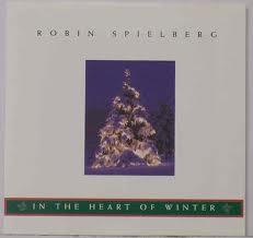 In The Heart Of Winter - Robin Spielberg