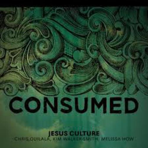 Consumed - Jesus Culture