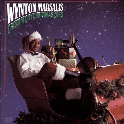 Crescent City Christmas Card - Wynton Marsalis