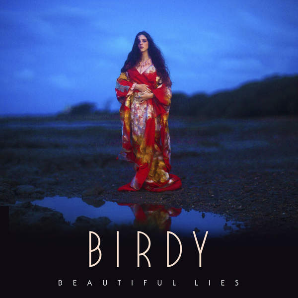 Beautiful Lies - Birdy
