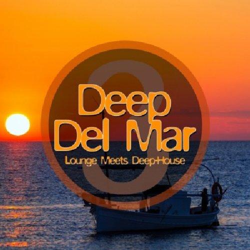 Deep Del Mar - Lounge Meets Deep House, Vol. 4 (No. 1) - Various Artists