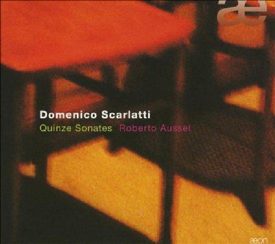 Domenico Scarlatti - Quinze Sonates - Roberto Aussel
