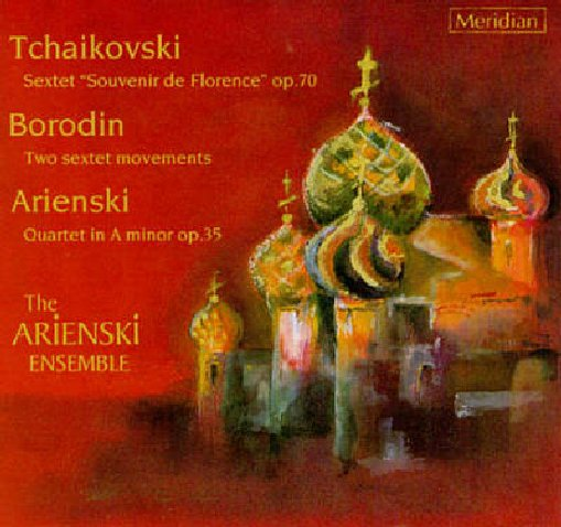 Arienski, Borodin, Tchaikovsky - Quartet, Two Sextet Movements, Sextet - Arienski Ensemble