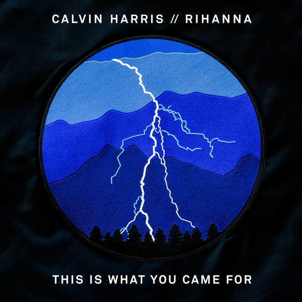 This Is What You Came For - Calvin Harris - Rihanna