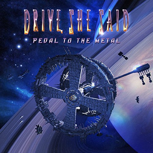 Pedal To The Metal - Drive -  She Said