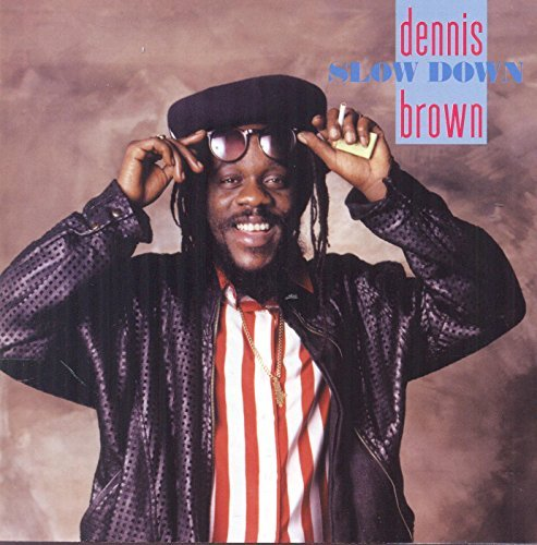 Slow Down - Dennis Brown