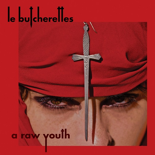A Raw Youth - Le Butcherettes