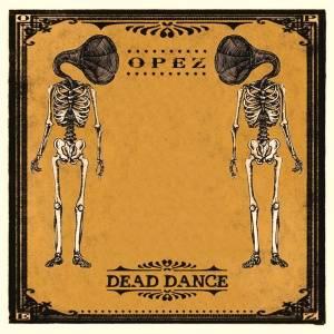Dead Dance - Opez