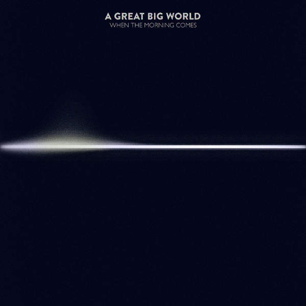 When The Morning Comes - A Great Big World