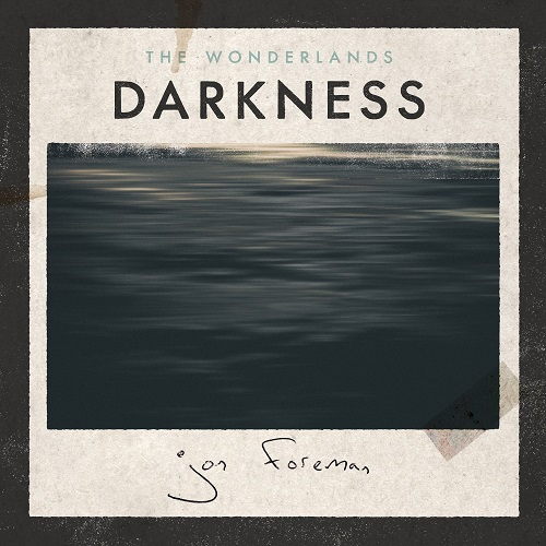 The Wonderlands: Darkness - Jon Foreman