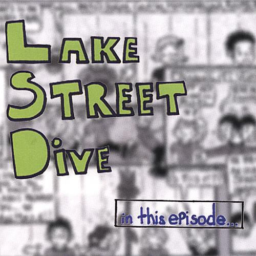 In This Episode… - Lake Street Dive