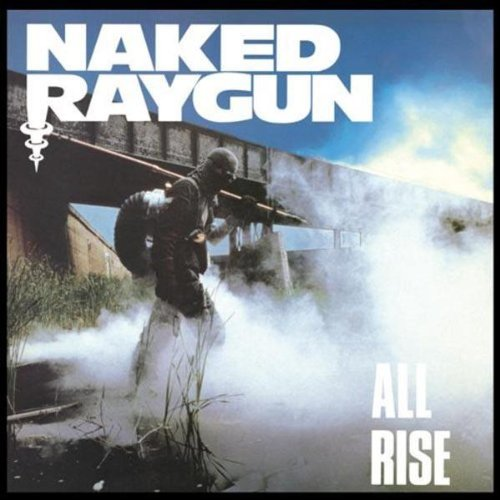All Rise - Naked Raygun