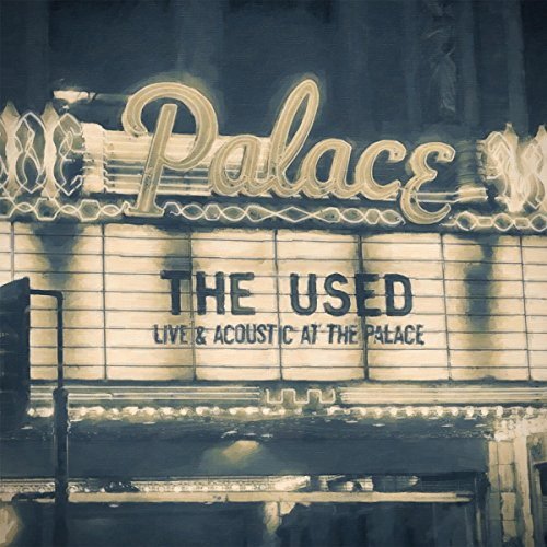 Live And Acoustic At The Palace - The Used