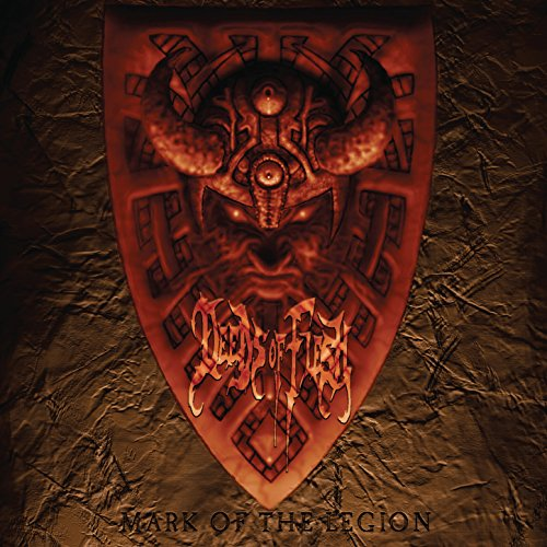 Mark Of The Legion - Deeds Of Flesh