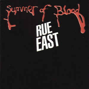 Summer Of Blood - Rue East