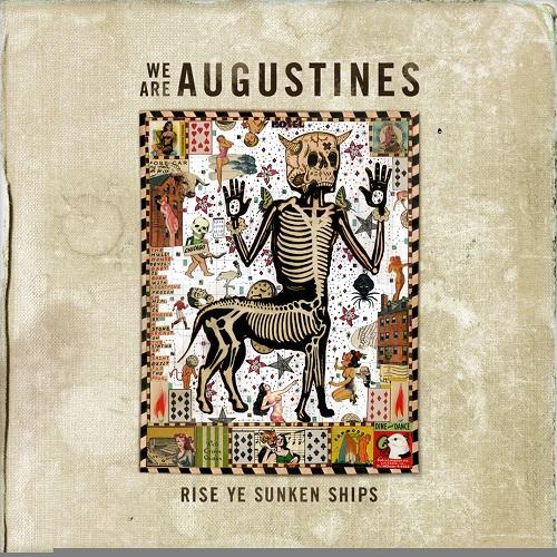 Rise Ye Sunken Ships - Augustines