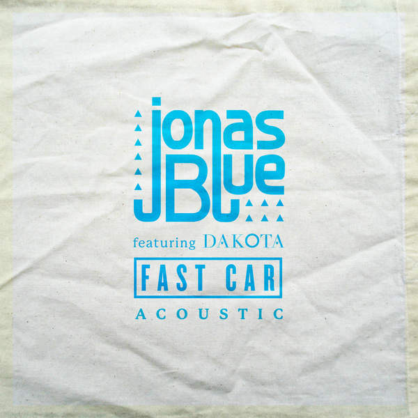 Fast Car (Acoustic) - Jonas Blue - Dakota