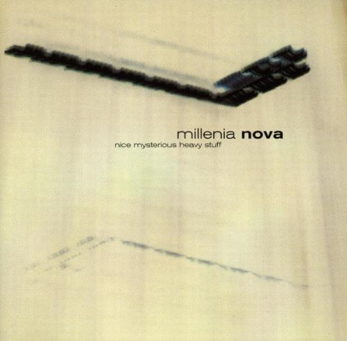 Nice Mysterious Heavy Stuff - Millenia Nova