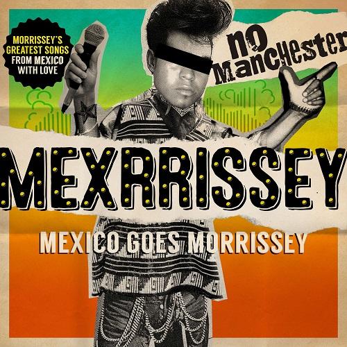 No Manchester - Mexrrissey