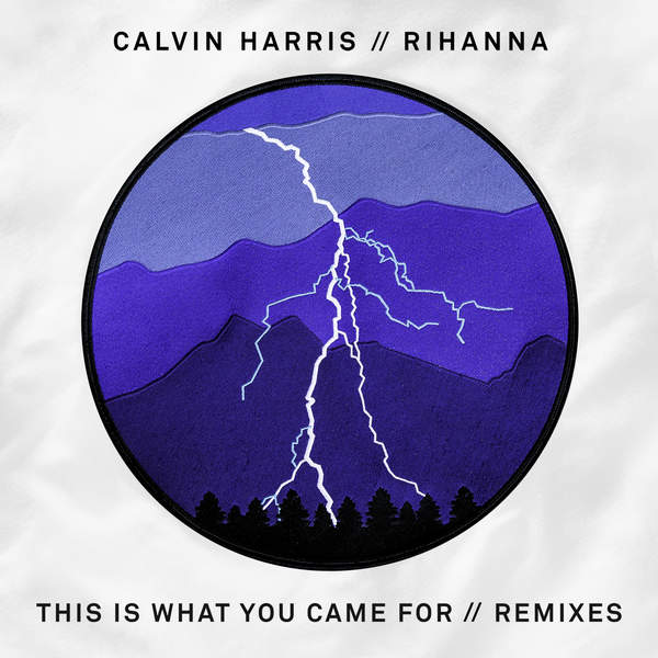 This Is What You Came For (Remixes) - Calvin Harris - Rihanna