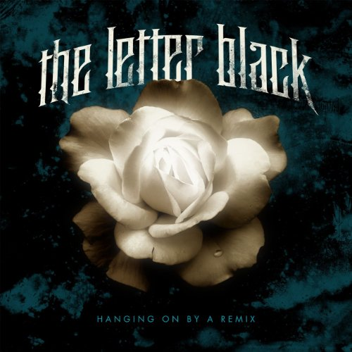 Hanging On By A Remix - The Letter Black