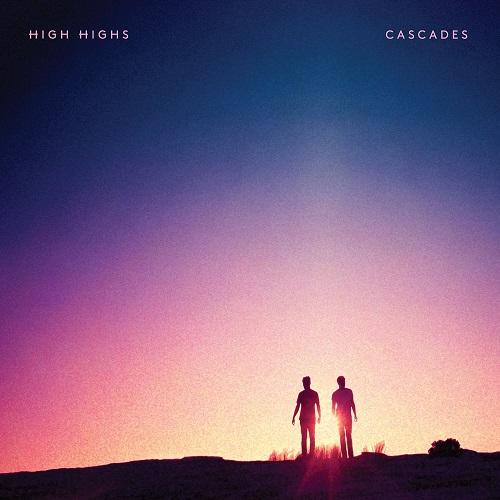 Cascades - High Highs
