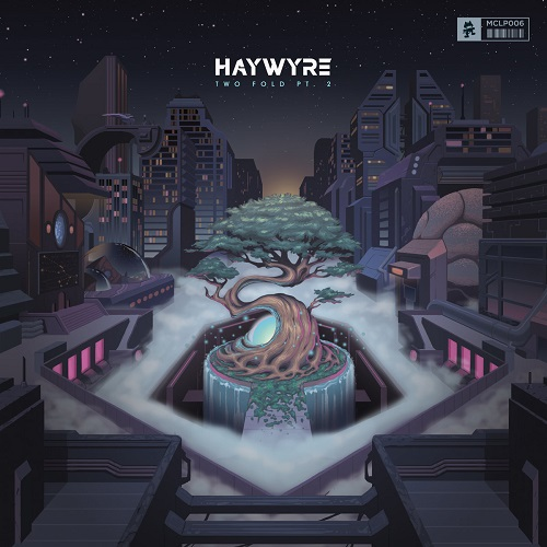 Two Fold Pt. 2 - Haywyre