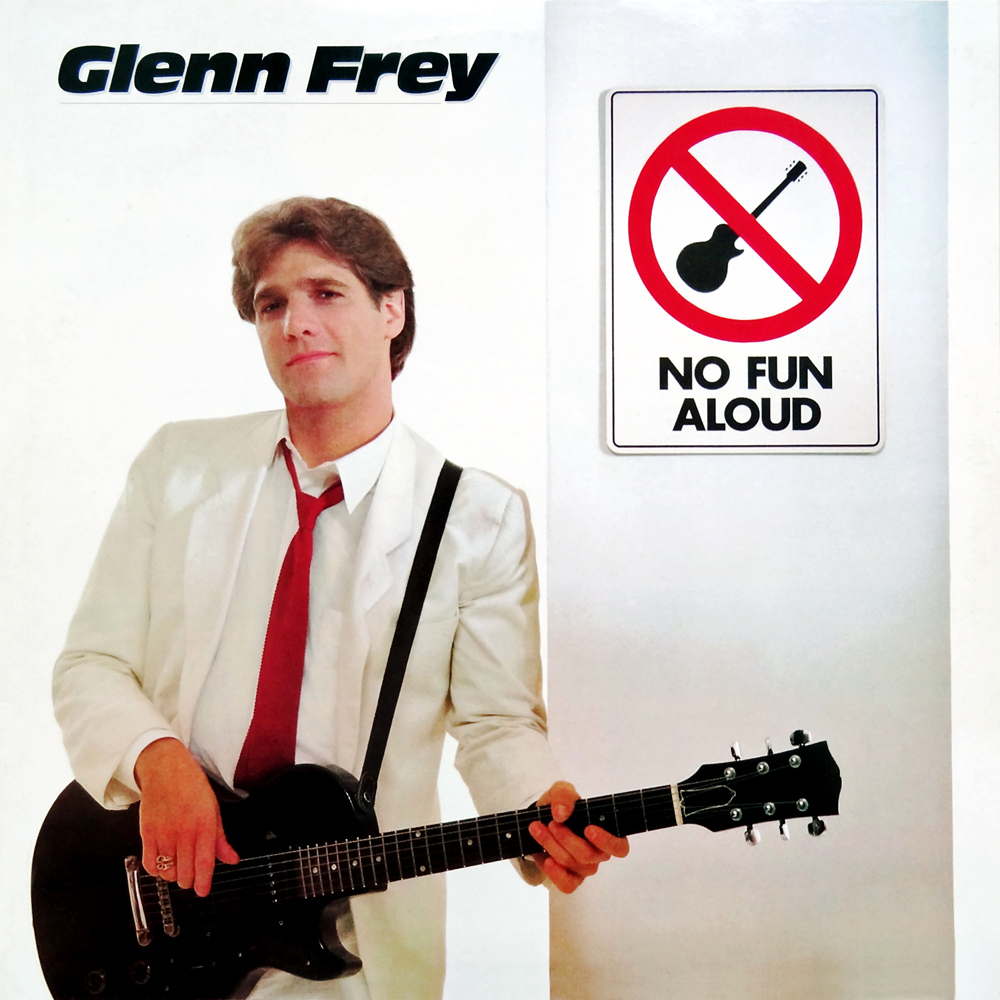 No Fun Aloud - Glenn Frey