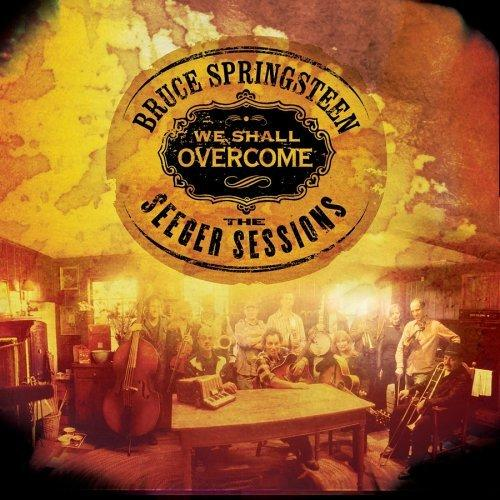 We Shall Overcome The Seeger Sessions Bruce Springsteen